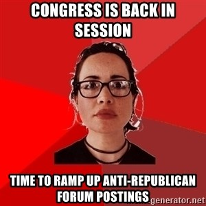 Liberal Douche Garofalo - congress is back in session time to ramp up anti-republican forum postings