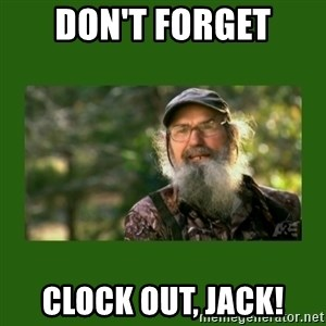 Si Robertson - Don't Forget Clock Out, Jack!