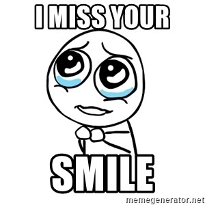 pleaseguy  - I miss your  Smile