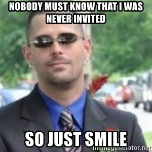 ButtHurt Sean - nobody must know that I was never invited so just smile