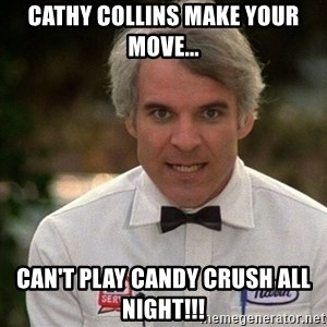 Steve Martin The Jerk - Cathy Collins make your move... Can't play Candy Crush ALL night!!!