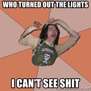 Scared Bekett - Who turned out the lights I can't see Shit