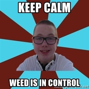 Tamas Weed Abuser - keep calm weed is in control