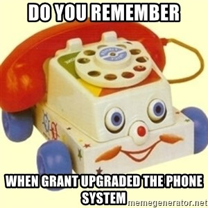 Sinister Phone - do you remember when grant upgraded the phone system