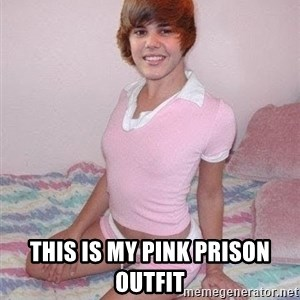 Justine Bieber -  This is my pink prison outfit