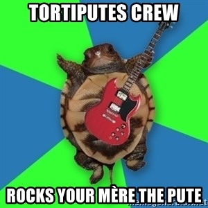 Aspiring Musician Turtle - tortiputes crew rocks your mère the pute