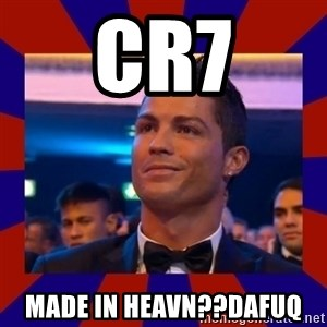 CR177 - CR7 Made In Heavn??DAFUQ