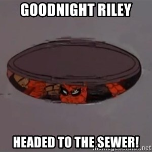 Spiderman in Sewer - Goodnight Riley Headed to the sewer!