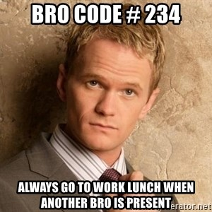 BARNEYxSTINSON - Bro Code # 234 Always go to work lunch when another bro is present