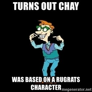 Drew Pickles: The Gayest Man In The World - Turns out Chay  Was based on a rugrats character