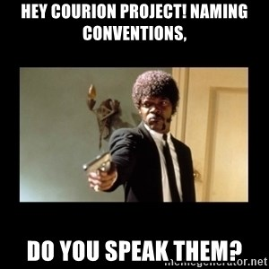 ENGLISH DO YOU SPEAK IT - hey courion PROJECT! NAMING CONVENTIONS, do you SPEAK THEM?