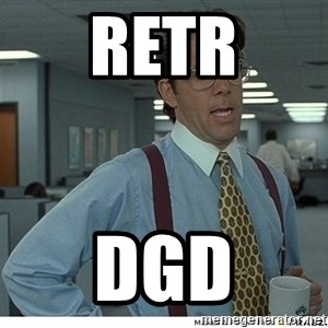 That would be great - retr dgd