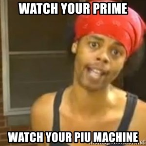 Antoine Dodson - WATCH YOUR PRIME WATCH YOUR PIU MACHINE