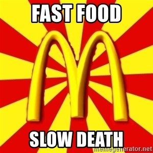 McDonalds Peeves - fast food slow death