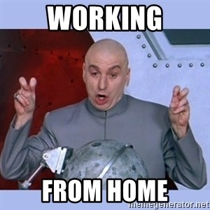 Dr Evil meme - Working From home