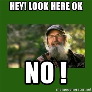 Si Robertson - Hey! Look here ok  No !