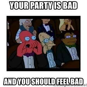 Your X is bad and You should feel bad - Your party is bad And you should feel bad