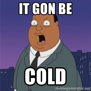 ollie williams - IT GON BE COLD