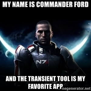 Mass Effect - My name is commander ford and the transient tool is my favorite app