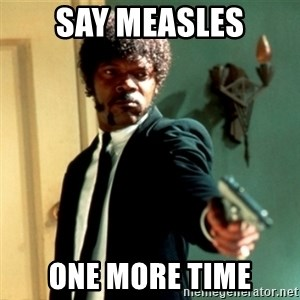 Jules Say What Again - say measles one more time