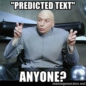 """dr. evil quotation marks - """"Predicted Text"""" Anyone?"""