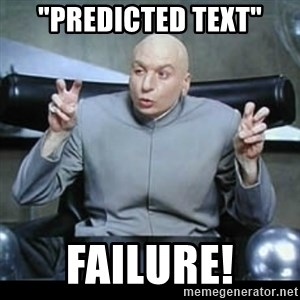 """dr. evil quotation marks - """"Predicted Text"""" Failure!"""
