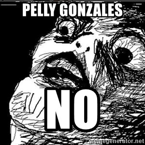 Extreme Rage Face - Pelly Gonzales no