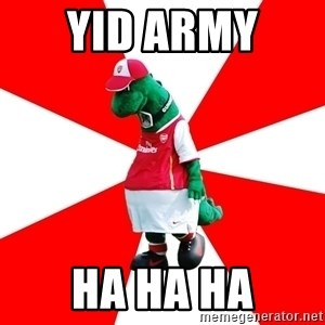 Arsenal Dinosaur - YID ARMY  HA HA HA