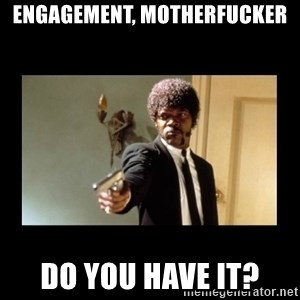 ENGLISH DO YOU SPEAK IT - ENGAGEMENT, MOTHERFUCKER DO YOU HAVE IT?