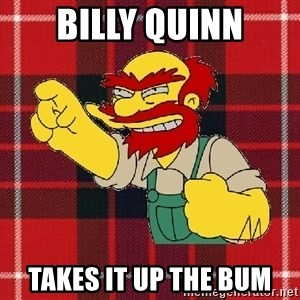 Angry Scotsman - billy Quinn takes it up the bum