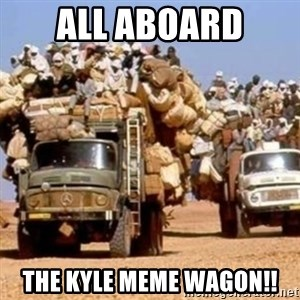 BandWagon - all aboard the kyle meme wagon!!