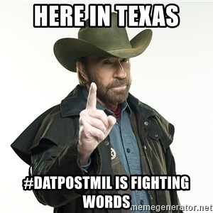 chuck norris cowboy hat - Here in Texas #datpostmil is fighting words