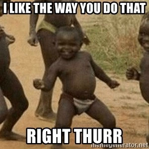 Little Black Kid - i like the way you do that right thurr