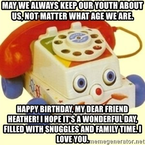 Sinister Phone - May we always keep our youth about us, not matter what age we are. Happy Birthday, my dear friend Heather! I hope it's a wonderful day, filled with snuggles and family time. I love you.