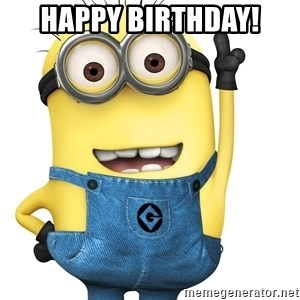 Despicable Me Minion - HAPPY BIRTHDAY!