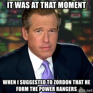 Brian Williams War Stories  - it was at that moment when i suggested to zordon that he form the power rangers