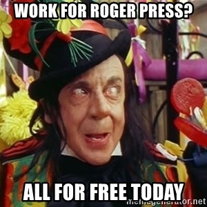 Child catcher - WORK FOR ROGER PRESS? all FOR free today