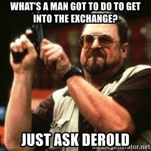 john goodman - What's a man got to do to get into the Exchange? Just ask Derold