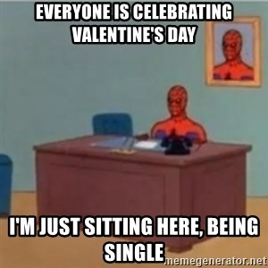 60s spiderman behind desk - everyone is celebrating valentine's day i'm just sitting here, being single