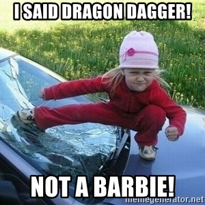 Angry Karate Girl - I said Dragon Dagger!  Not a Barbie!
