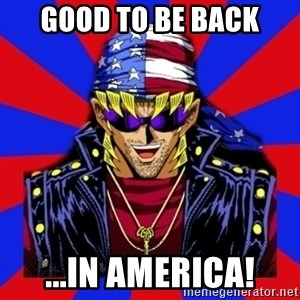 bandit keith - good to be back ...In america!