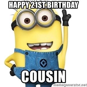 Despicable Me Minion - Happy 21st Birthday Cousin