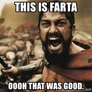 300 - THIS IS FARTA oooh that was good.