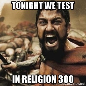 300 - Tonight we test in Religion 300