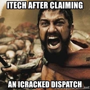 300 - iTech After Claiming An iCracked Dispatch