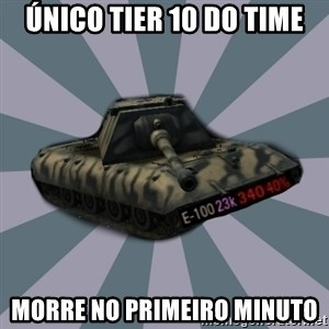TERRIBLE E-100 DRIVER - único tier 10 do time morre no primeiro minuto