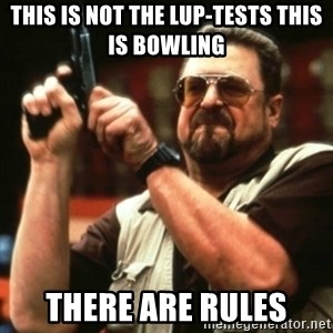 john goodman - this is not the lup-tests this is bowling there are rules