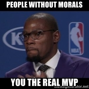 Kevin Durant MVP - People without morals You the real MVP