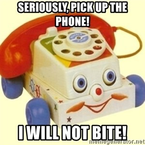 Sinister Phone - Seriously, pick up the phone! I will not bite!