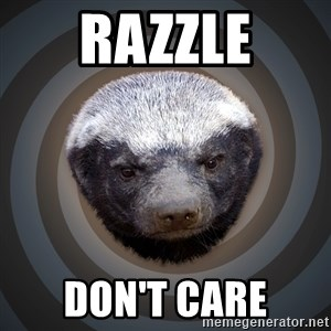 Fearless Honeybadger - Razzle Don't Care